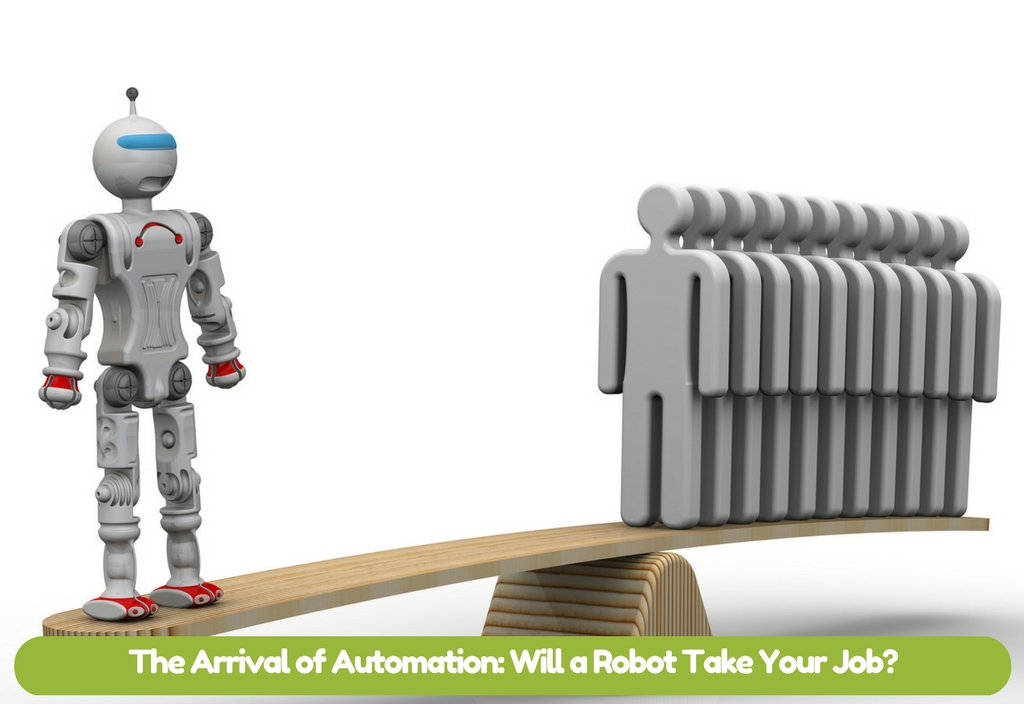 The Arrival of Automation: Will a Robot Take Your Job?